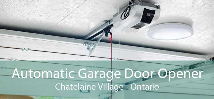 Automatic Garage Door Opener Chatelaine Village - Ontario