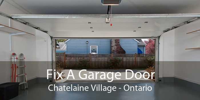 Fix A Garage Door Chatelaine Village - Ontario