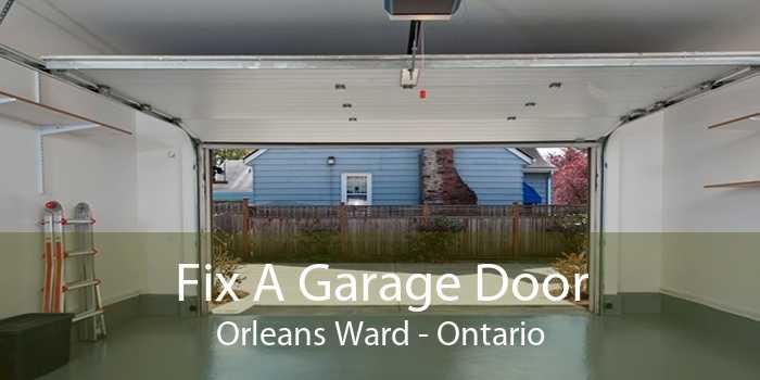 Fix A Garage Door Orleans Ward - Ontario