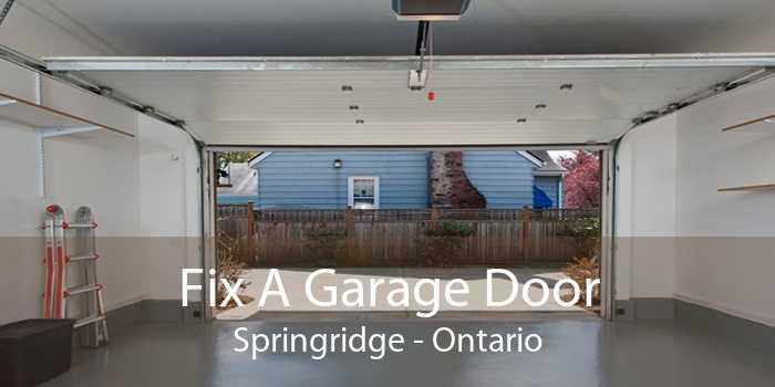 Fix A Garage Door Springridge - Ontario