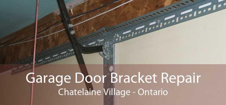 Garage Door Bracket Repair Chatelaine Village - Ontario
