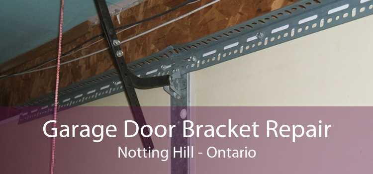 Garage Door Bracket Repair Notting Hill - Ontario