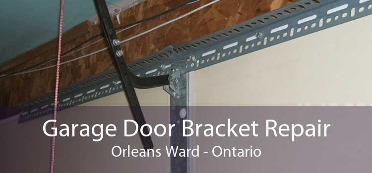 Garage Door Bracket Repair Orleans Ward - Ontario
