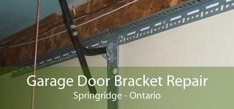 Garage Door Bracket Repair Springridge - Ontario
