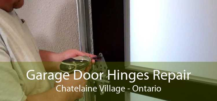 Garage Door Hinges Repair Chatelaine Village - Ontario