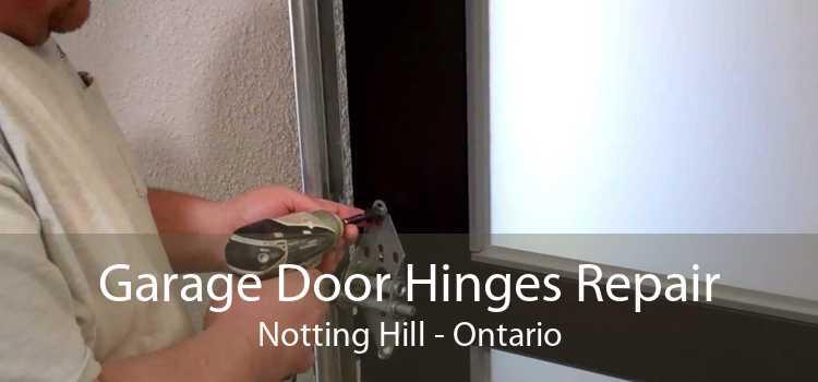 Garage Door Hinges Repair Notting Hill - Ontario