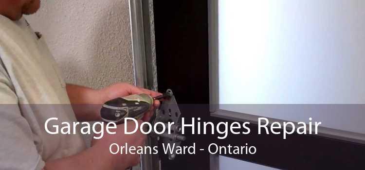 Garage Door Hinges Repair Orleans Ward - Ontario