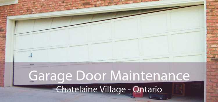 Garage Door Maintenance Chatelaine Village - Ontario