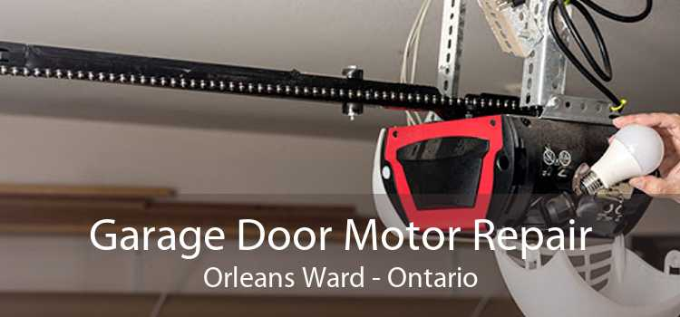 Garage Door Motor Repair Orleans Ward - Ontario