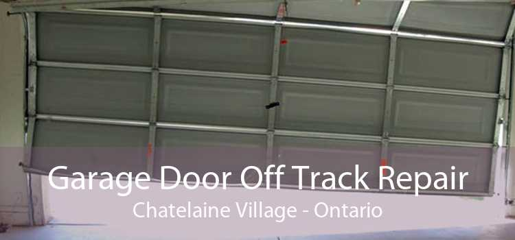 Garage Door Off Track Repair Chatelaine Village - Ontario