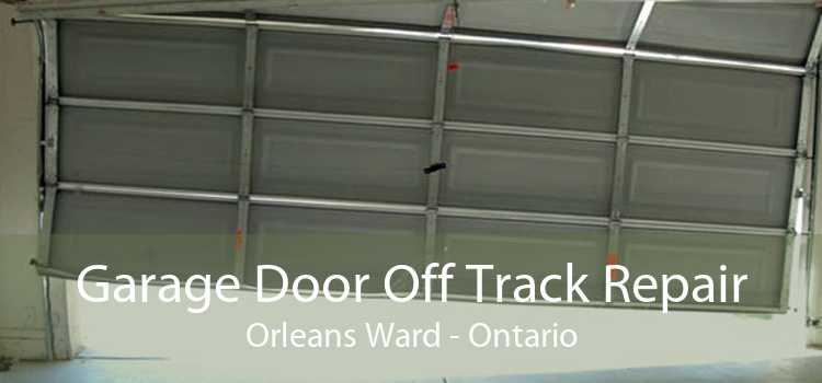 Garage Door Off Track Repair Orleans Ward - Ontario