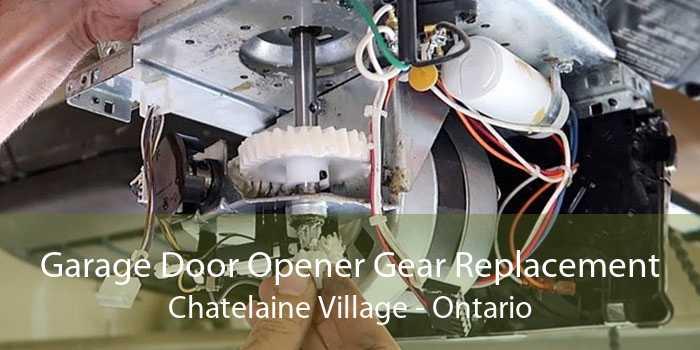 Garage Door Opener Gear Replacement Chatelaine Village - Ontario