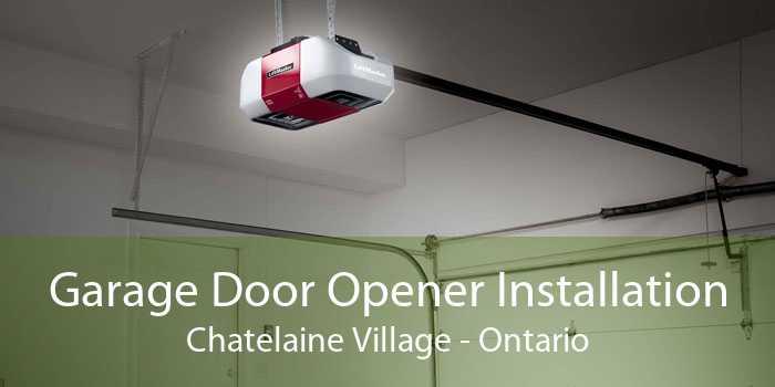Garage Door Opener Installation Chatelaine Village - Ontario