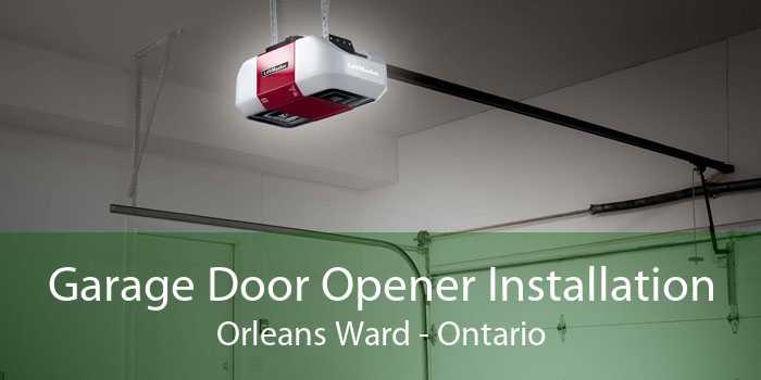 Garage Door Opener Installation Orleans Ward - Ontario