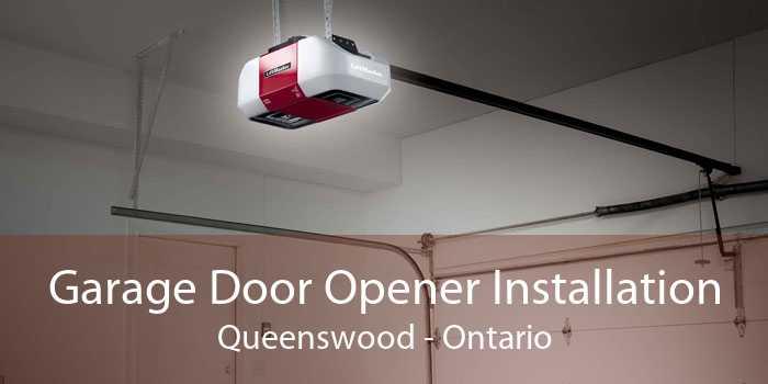 Garage Door Opener Installation Queenswood - Ontario
