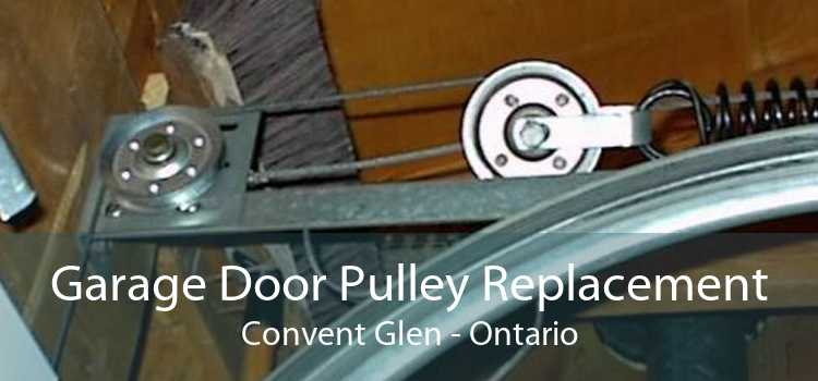 Garage Door Pulley Replacement Convent Glen - Ontario