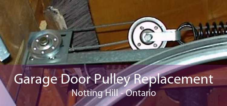 Garage Door Pulley Replacement Notting Hill - Ontario