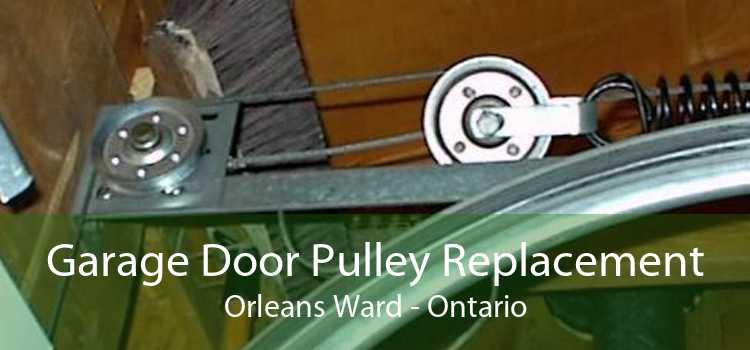 Garage Door Pulley Replacement Orleans Ward - Ontario