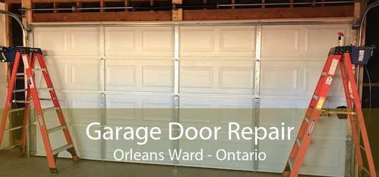 Garage Door Repair Orleans Ward - Ontario