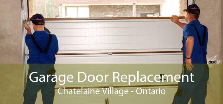 Garage Door Replacement Chatelaine Village - Ontario