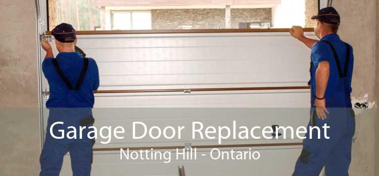 Garage Door Replacement Notting Hill - Ontario