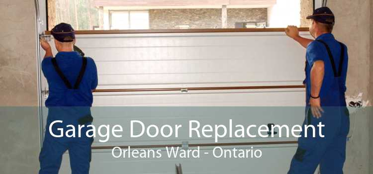 Garage Door Replacement Orleans Ward - Ontario