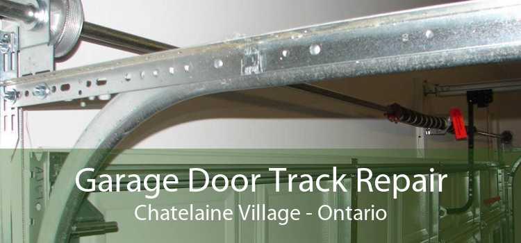 Garage Door Track Repair Chatelaine Village - Ontario