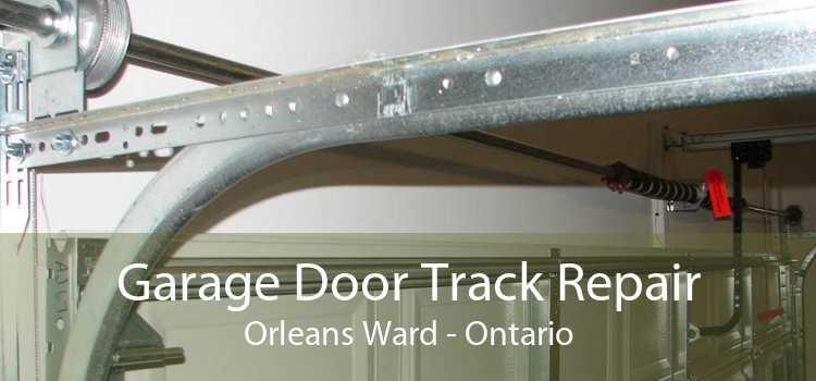 Garage Door Track Repair Orleans Ward - Ontario