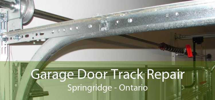 Garage Door Track Repair Springridge - Ontario
