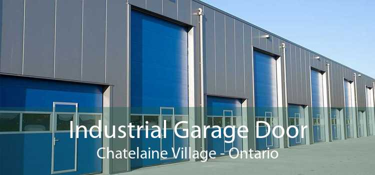 Industrial Garage Door Chatelaine Village - Ontario