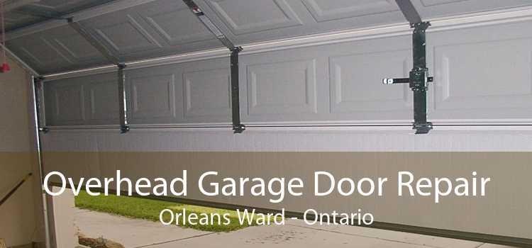 Overhead Garage Door Repair Orleans Ward - Ontario