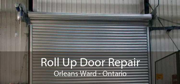 Roll Up Door Repair Orleans Ward - Ontario