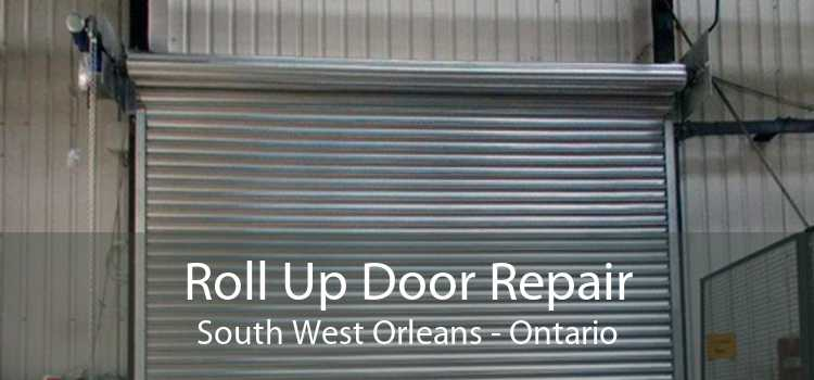Roll Up Door Repair South West Orleans - Ontario