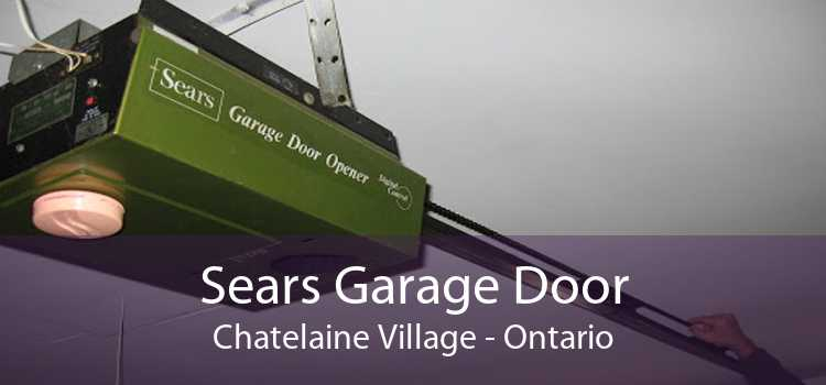 Sears Garage Door Chatelaine Village - Ontario